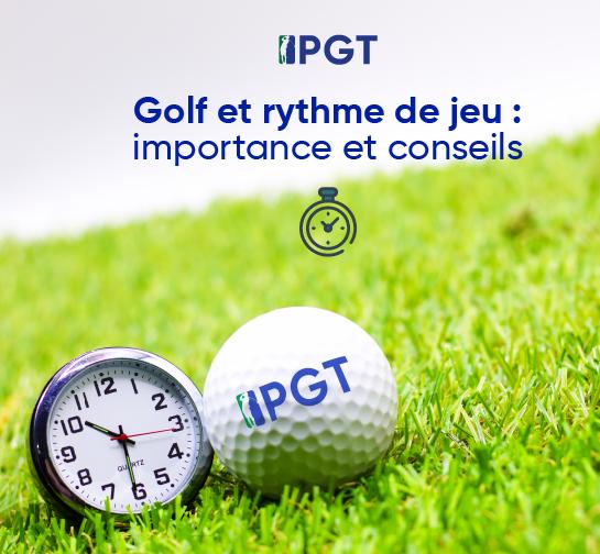 Golf et rythme de jeu : importance et conseils